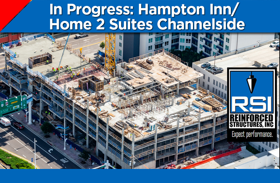 RSI Continues Work on Hampton Inn/Home 2 Suites Channelside